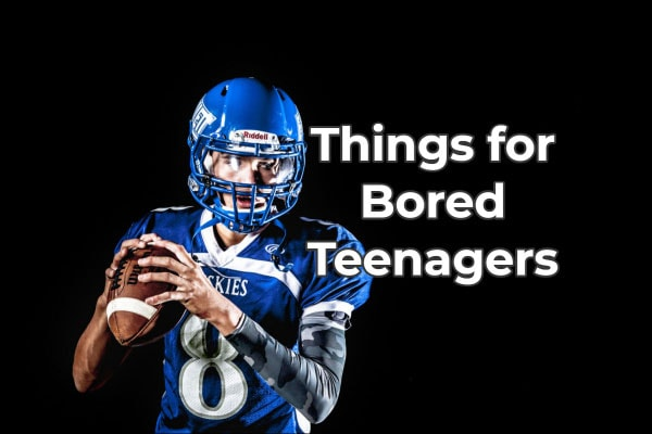 Things for Bored Teenagers
