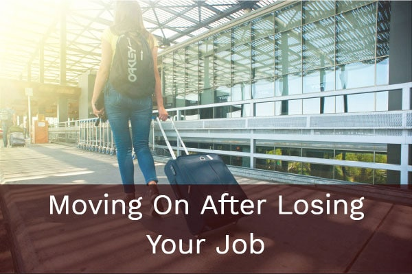 Moving On After Losing Your Job