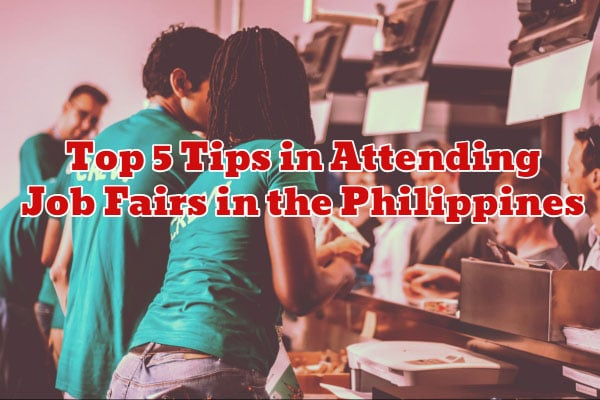 Top 5 Tips in Attending Job Fairs in the Philippines