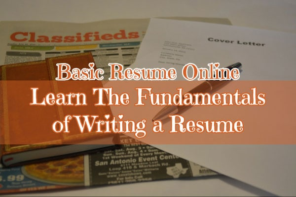 Basic Resume Online - Learn The Fundamentals of Writing a Resume