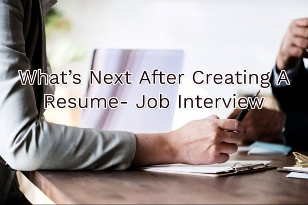 What's Next After Creating A Resume - Job Interview