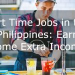 Part Time Jobs in the Philippines: Earn Some Extra Income