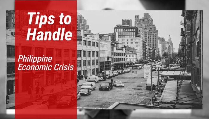 Tips to Handle Philippine Economic Crisis