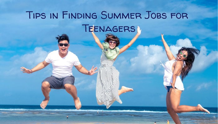Tips in Finding Summer Jobs for Teenagers