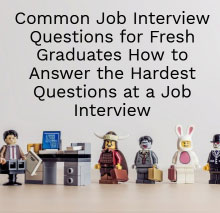 Common Job Interview Questions for Fresh Graduates – How to Answer the Hardest Questions at a Job Interview