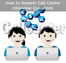 How to Answer Call Center Interview Questions