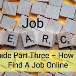 Job Search Guide Part Three - How To Find A Job Online